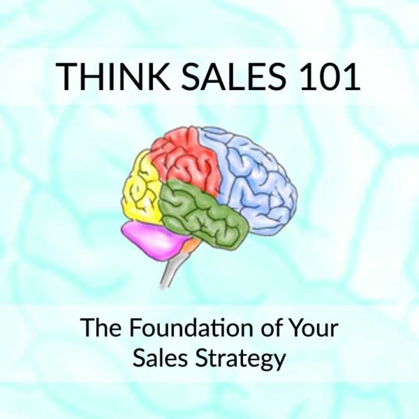 A colorful brain with the text 'Think Sales 101: The Foundation of Your Sales Strategy'